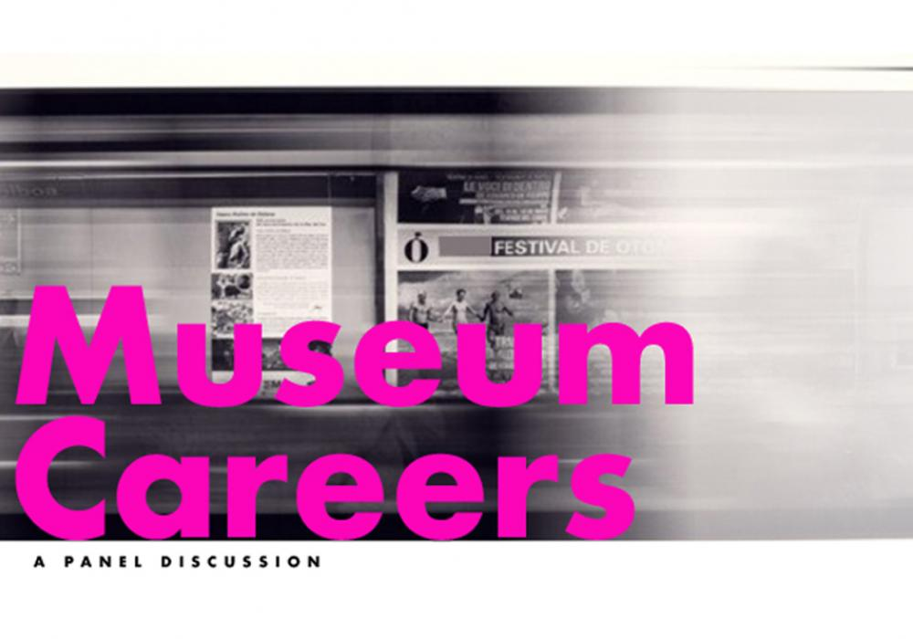 Museum Careers: A Panel Discussion image (April 2, 2018)