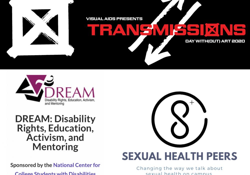 Logos for 2020 Day With(out) Art: Transmissions (a black field, white X inscribed in a rectangle, and two white arrows passing in opposite directions), Sexual Health Peers, and DREAM: Disability, Rights, Education, Activism, and Mentoring