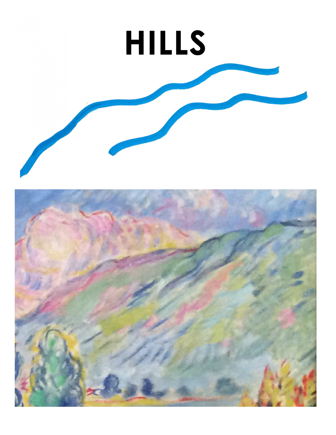 """Brightly colored landscape is on the bottom of this image. The top says """"Hills"""" and depicts two wavy blue lines that looks like the shape of some hills."""