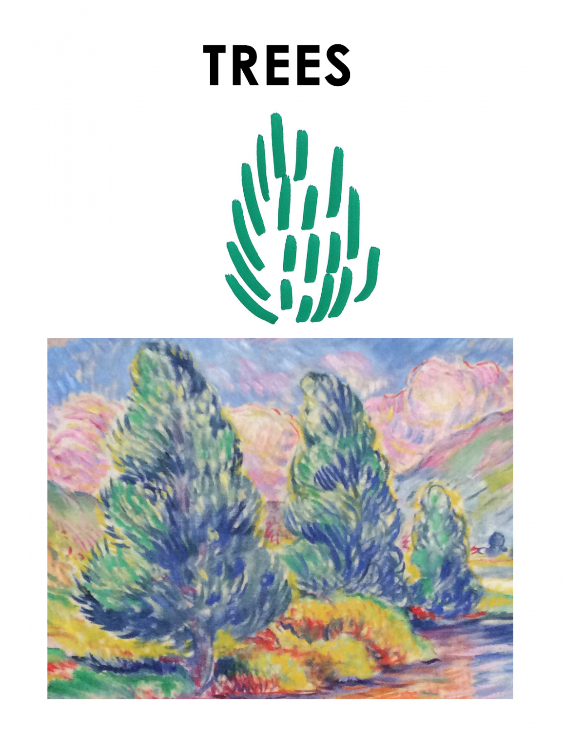 """Brightly colored landscape is on the bottom of this image. The top says """"Trees"""" and depicts a group of spiky and short green lines."""