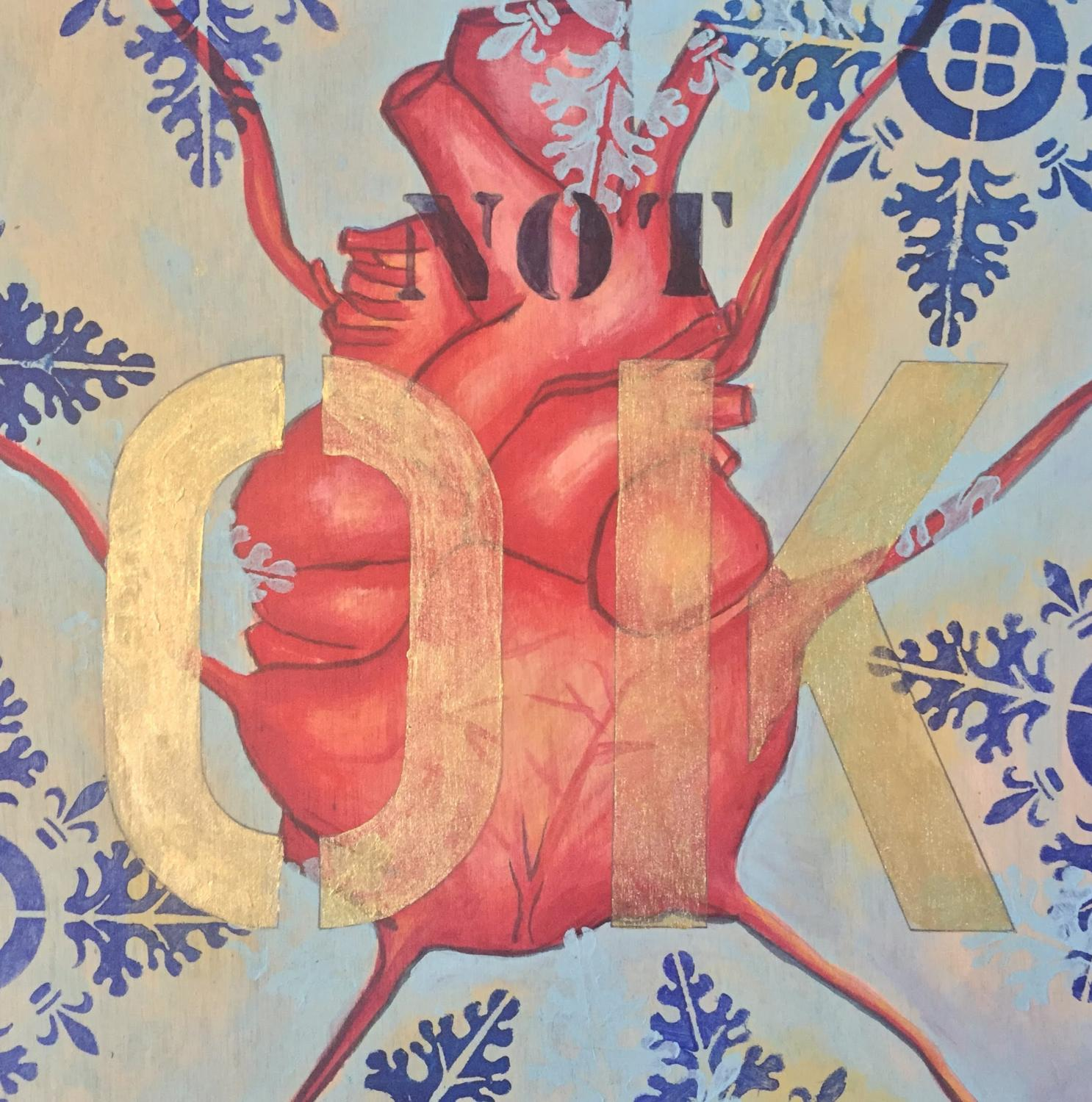 Painting with decorative dark blue stenciled designs over a pale blue background. In the center of the painting is a large, red, human heart, with arteries stretching to the edges, like tendrils. OK is stenciled large in the center, NOT is small at top.